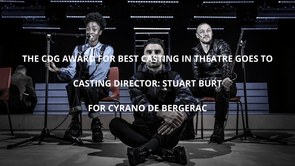 Best Casting in a Theatre (inside M25) - Cyrano de Bergerac