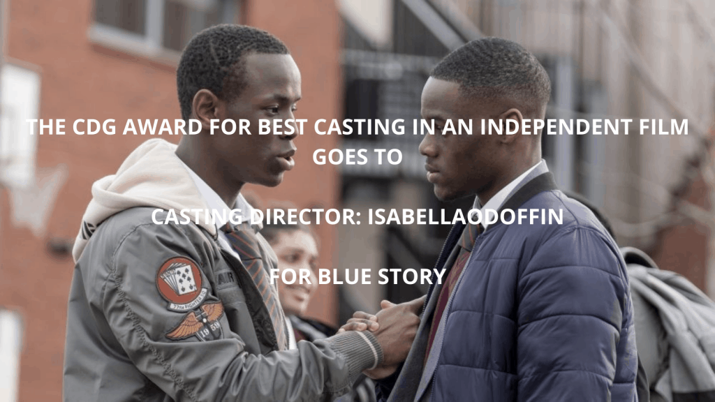 Best Casting in an Independent Film - Blue Story
